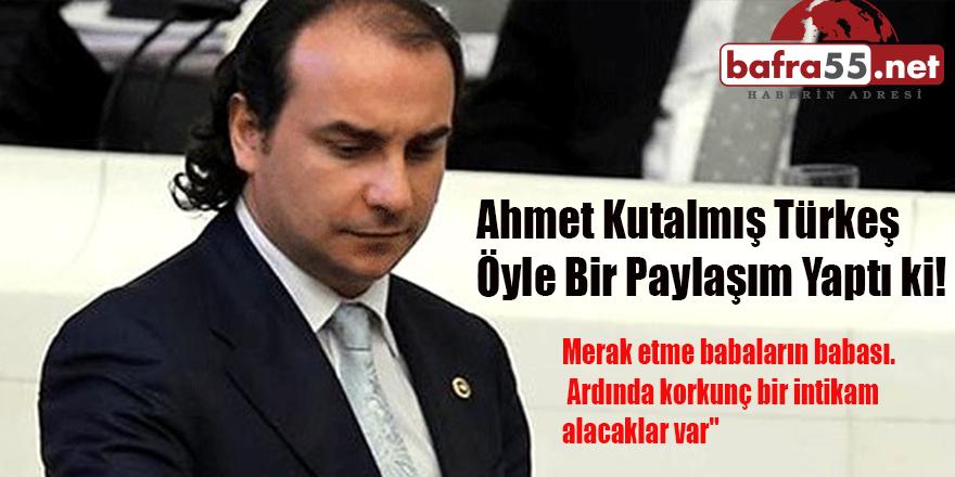 Ahmet Kutalmış Türkeş Öyle Bir Paylaşım Yaptı ki!