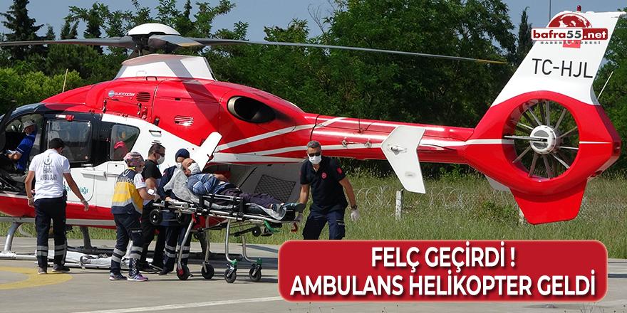 Felç Geçirdi Ambulans Helikopter Geldi