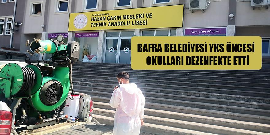 BAFRA BELEDİYESİ YKS ÖNCESİ  OKULLARI DEZENFEKTE ETTİ
