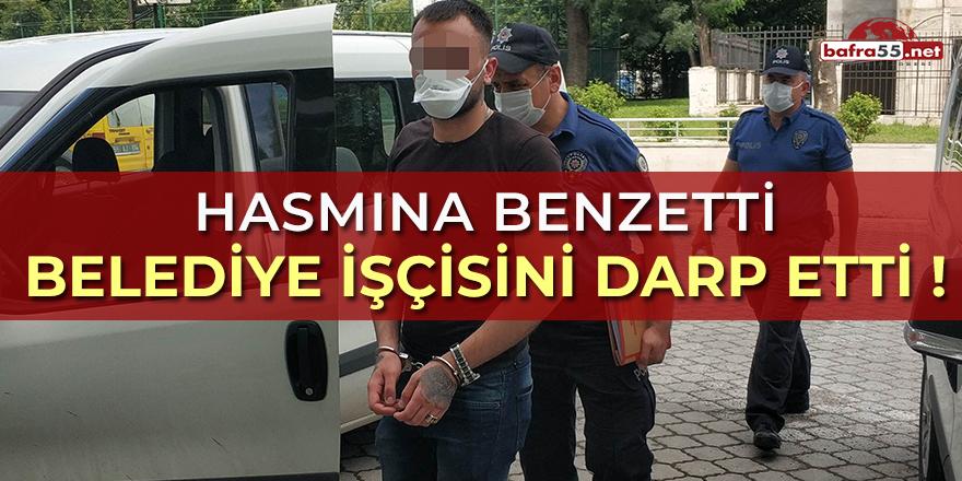 Samsun'da Hasmına Benzetti Belediye İşçisini Darp Etti!