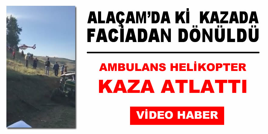 Ambulans Helikopter Kaza Atlattı