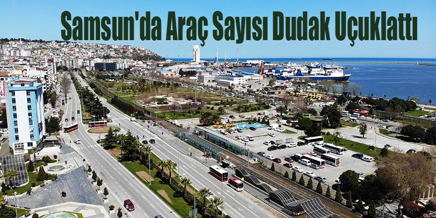 Samsun'da Araç Sayısı Dudak Uçuklattı