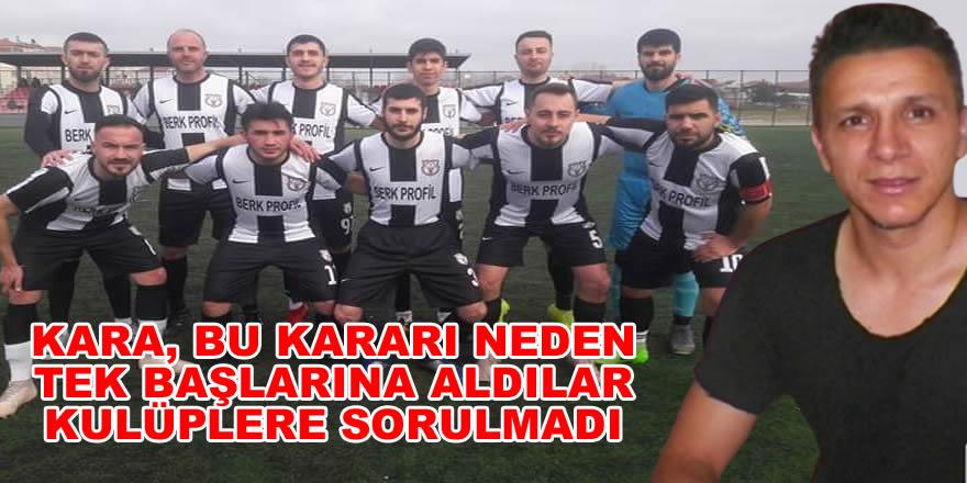 1453 Fetihspor Başkanı Berati Kara, Bu Kararı Neden Tek Başlarına Aldılar Kulüplere Sorulmadı