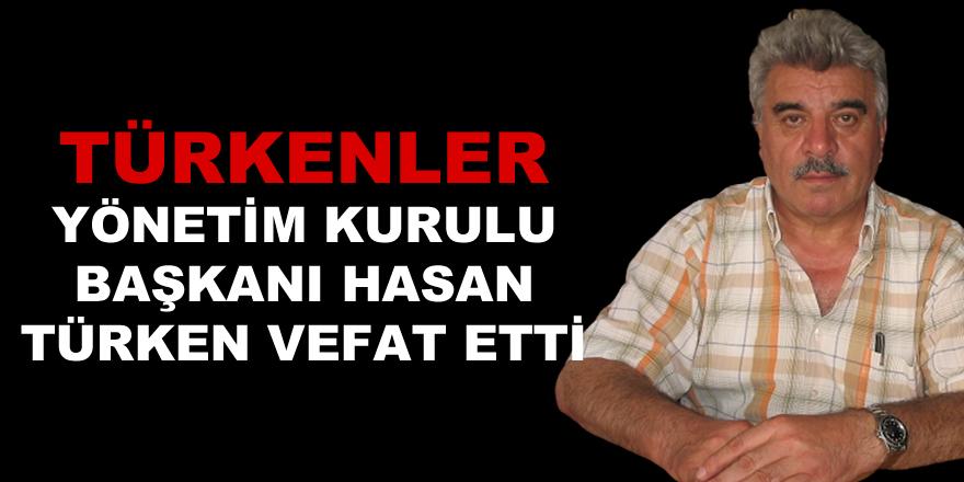 Hasan Türken vefat etti.