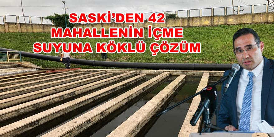SASKİ'den 42 mahallenin içme suyuna köklü çözüm