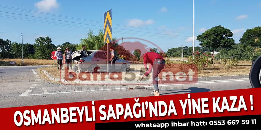 Osmanbeyli Sapağı'nda Yine Kaza!