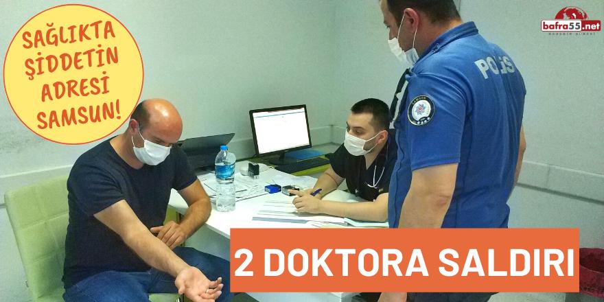 Samsun'da Doktorlara Saldırı!