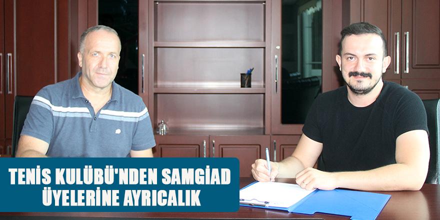 TENİS KULÜBÜ'NDEN SAMGİAD ÜYELERİNE AYRICALIK