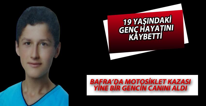 Bafra'da 19 yaşındaki genç motosiklet kazasında hayatını kaybetti