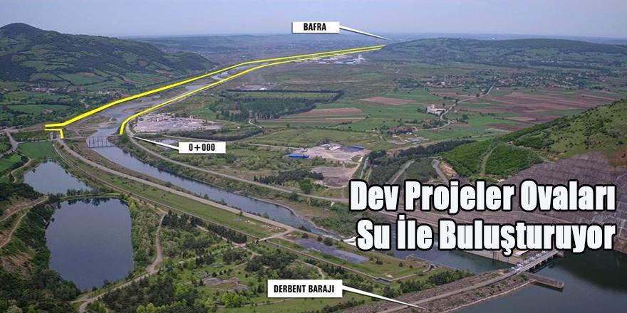 Dev Projeler Ovaları Su İle Buluşturuyor