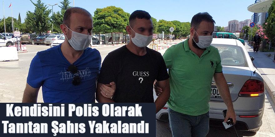 Kendisini Polis Olarak Tanıtan Dolandırıcı Yakalandı
