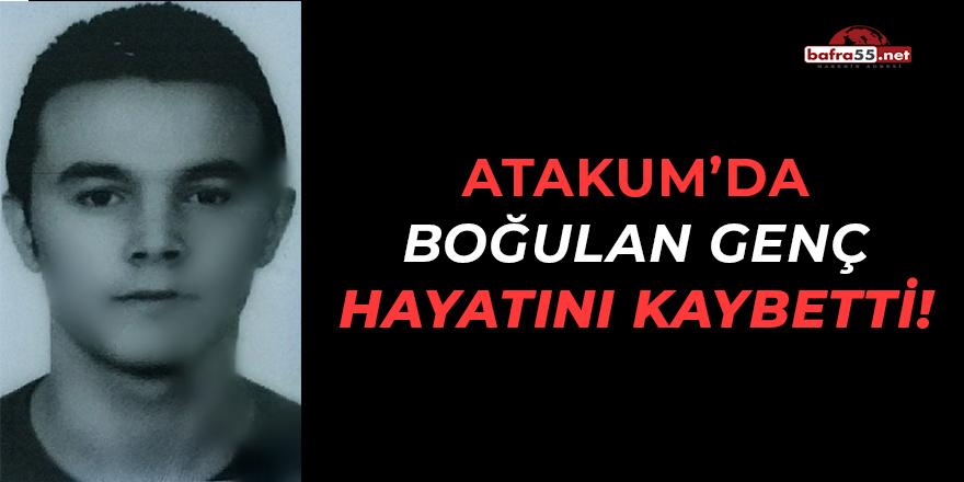Atakum'da Boğulan Genç Hayatını Kaybetti!