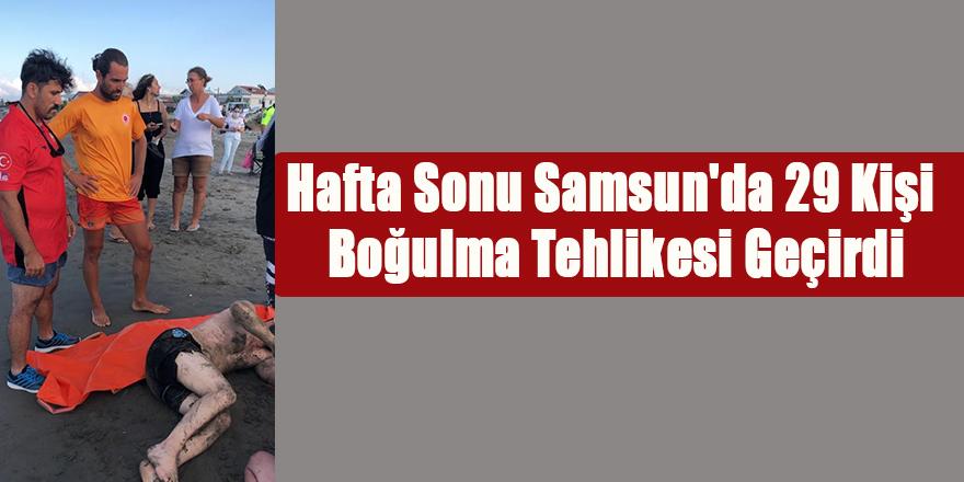 Hafta Sonu Samsun'da 34 Kişi Boğulma Tehlikesi Geçirdi