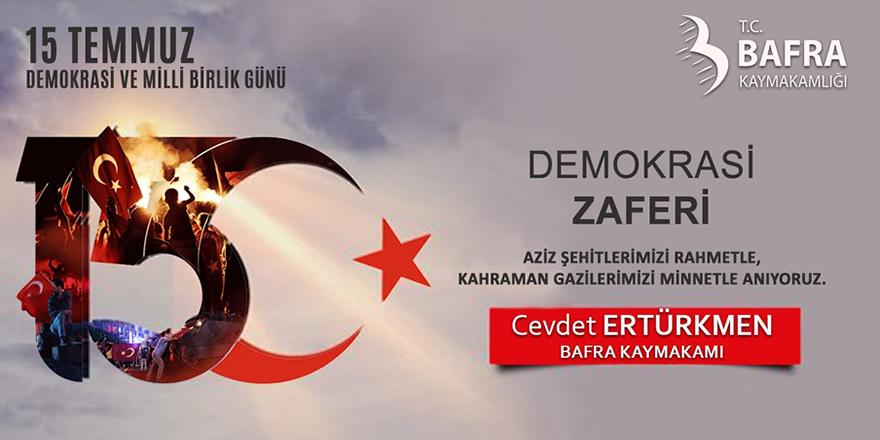 Bafra Kaymakamı Cevdet Ertürkmen'in 15 Temmuz Mesajı