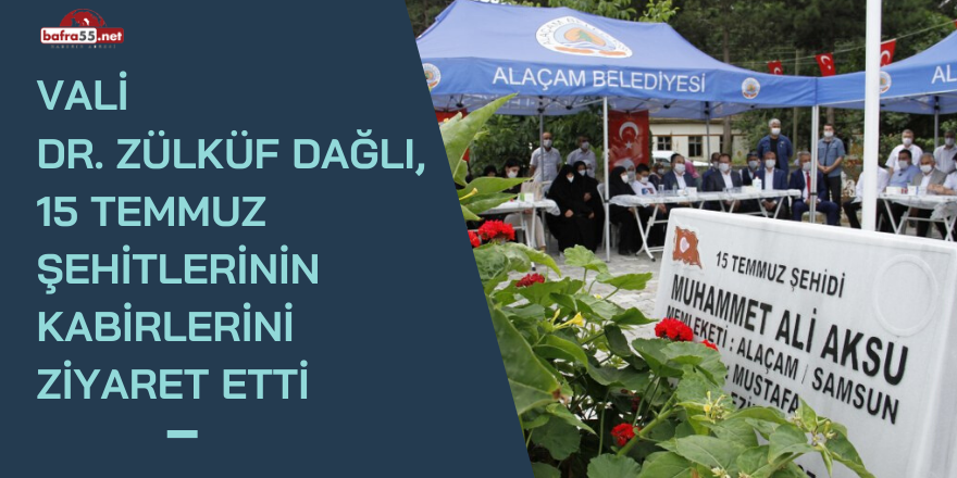 Vali Dr. Zülküf Dağlı, 15 Temmuz Şehitlerinin Kabirlerini Ziyaret Etti