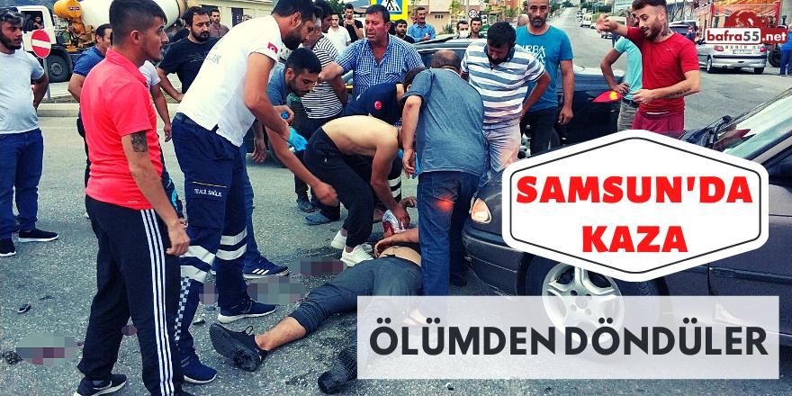 Samsun'da Kaza Ölümden Döndüler