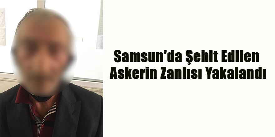 12 Yıl Önce Samsun'da Şehit Edilen Askerin Zanlısı Yakalandı