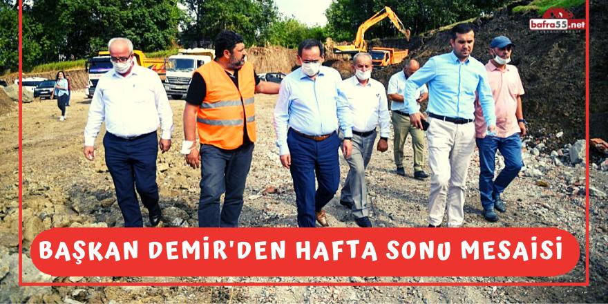 Başkan Demir'den Hafta Sonu Mesaisi