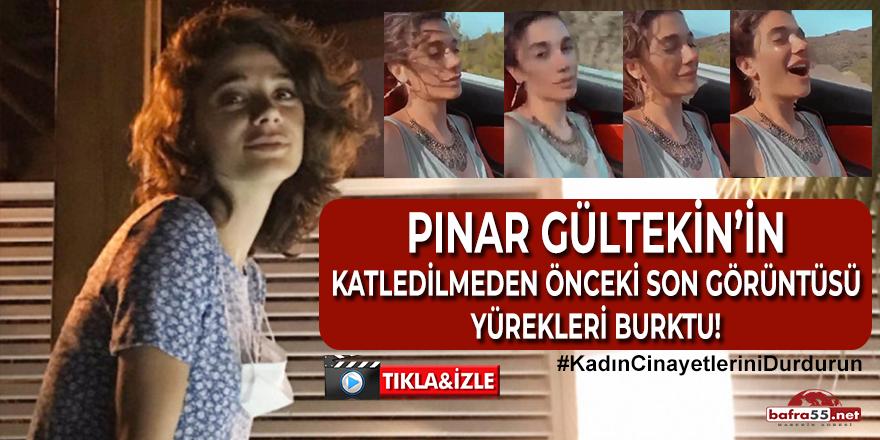 Pınar Gültekin'in Katledilmeden Önceki Son Görüntüsü Yürekleri Burktu!