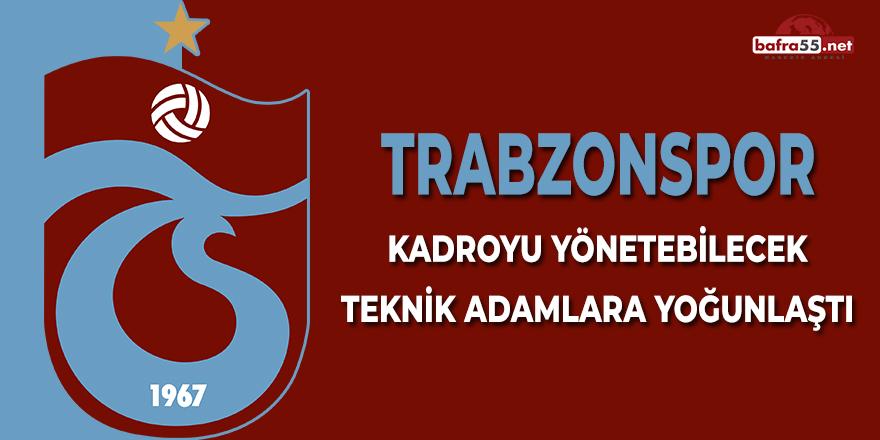 Trabzonspor Kadroyu Yönetebilecek Teknik Adamlara Yoğunlaştı