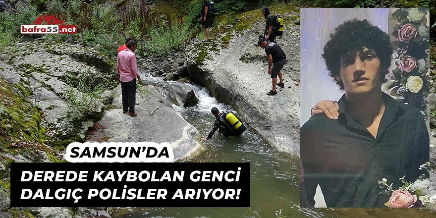 Samsun'da Derede Kaybolan Genci Arama Çalışmaları Sürüyor