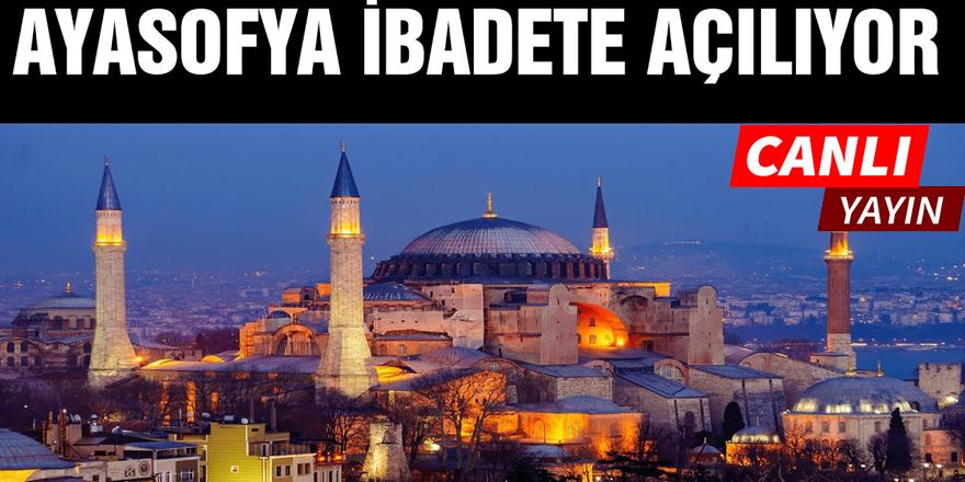 Ayasofya Camii ibadete açılıyor