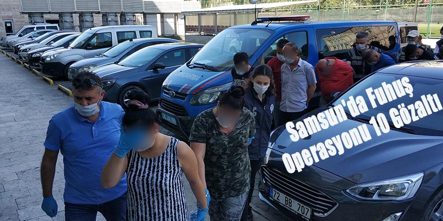Samsun'da Fuhuş Operasyonu 10 Gözaltı