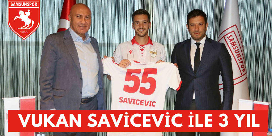 Vukan Savicevic Samsunspor'da