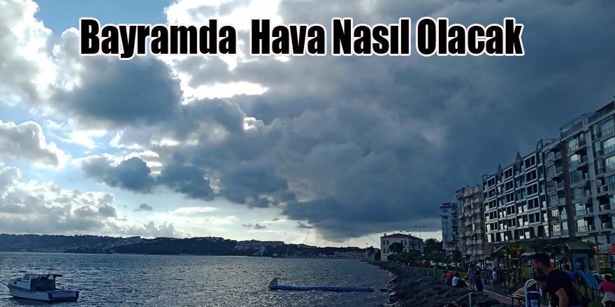 Bayramda Samsun'da Hava Nasıl Olacak