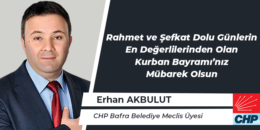 Erhan Akbulut'un Kurban Bayramı Mesajı