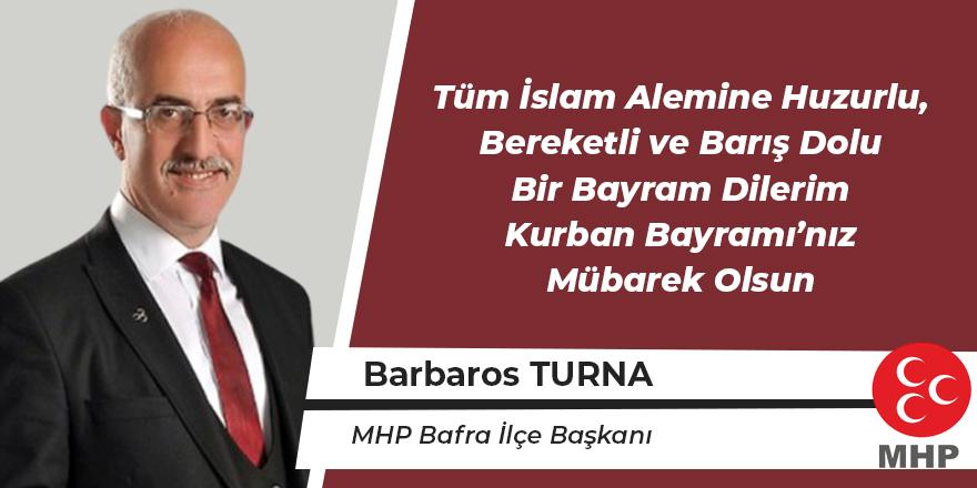 MHP Bafra İlçe Başkanı Barbaros Turna'nın Kurban Bayramı Mesajı