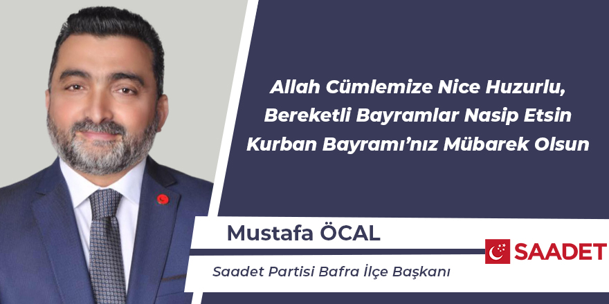 Mustafa Öcal'ın Kurban Bayramı mesajı