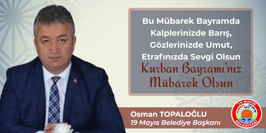Osman Topaloğlu Kurban Bayramı Mesajı