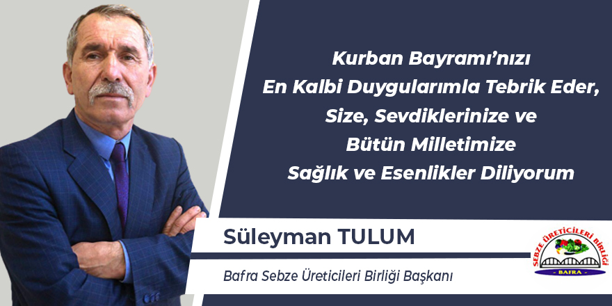 Süleyman Tulum'un Bayram Mesajı