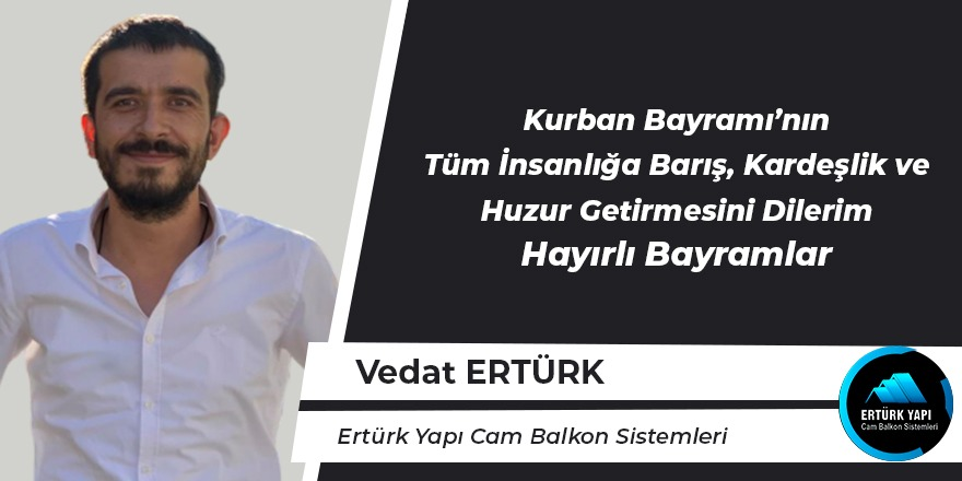 Vedat Ertürk Hayırlı Bayramlar Diler