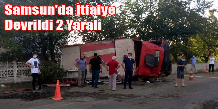 Samsun'da İtfaiye Devrildi 2 Yaralı