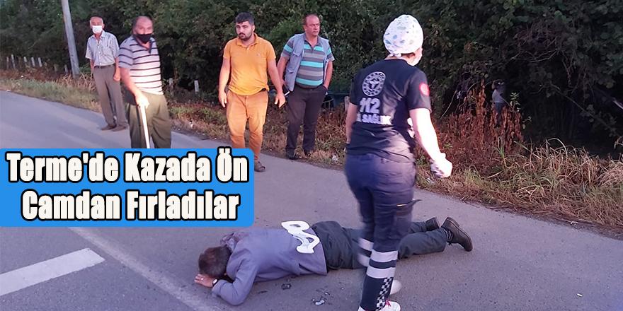 Terme'de Kazada Ön Camdan Fırladılar