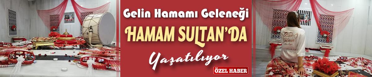 Gelin Hamamı Geleneği Hamam Sultan'da Yaşatılıyor