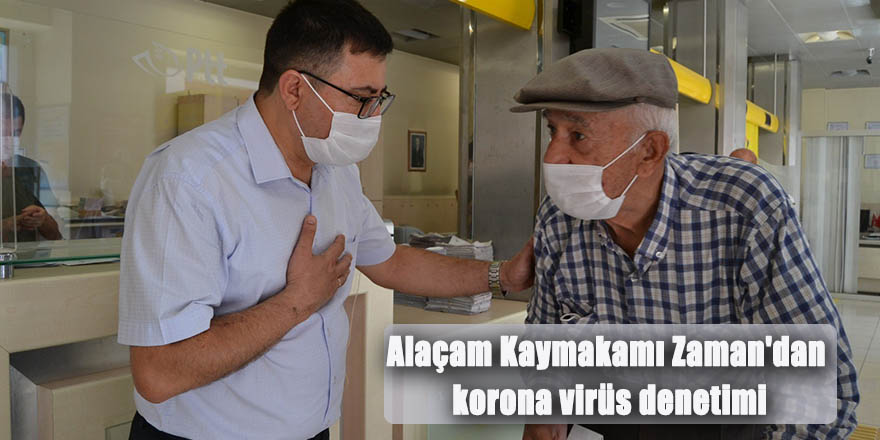 Alaçam Kaymakamı Zaman'dan korona virüs denetimi