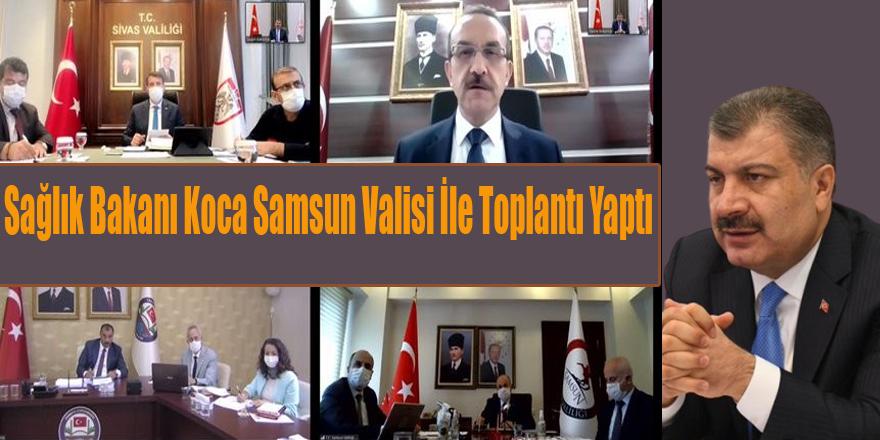 Sağlık Bakanı Koca Samsun Valisi İle Toplantı Yaptı