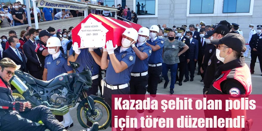 Kazada şehit olan polis için tören düzenlendi