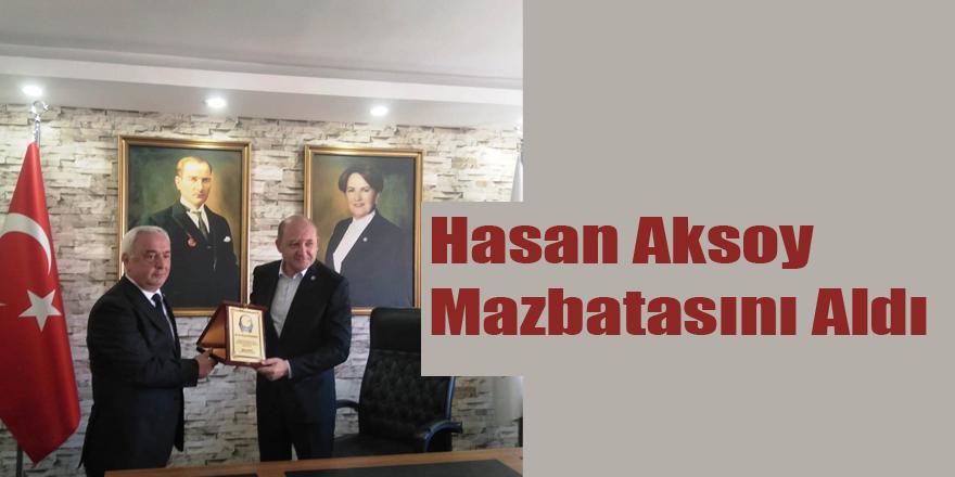 Hasan Aksoy Mazbatasını Aldı