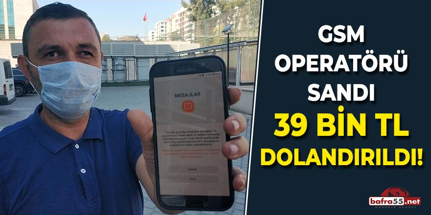 GSM Operatörü Sandı 39 Bin Lira Dolandırıldı!