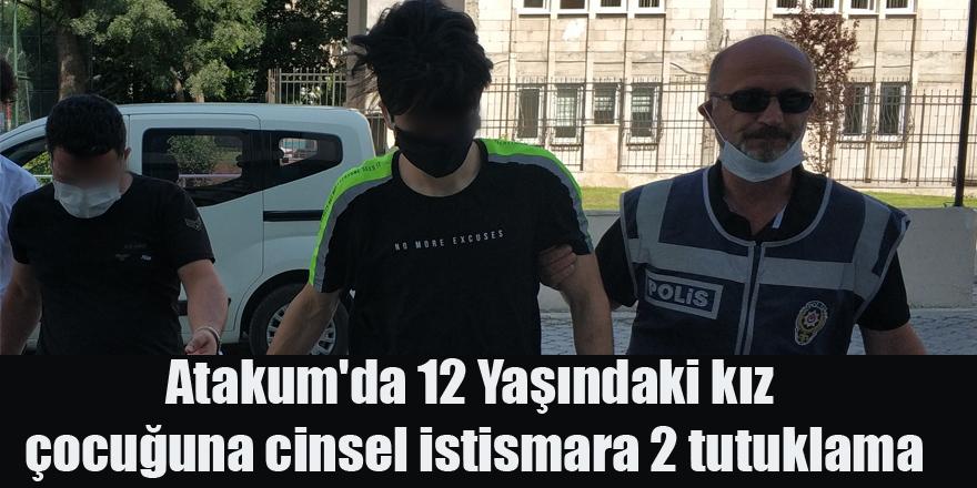 Atakum'da 12 Yaşındaki kız çocuğuna cinsel istismara 2 tutuklama