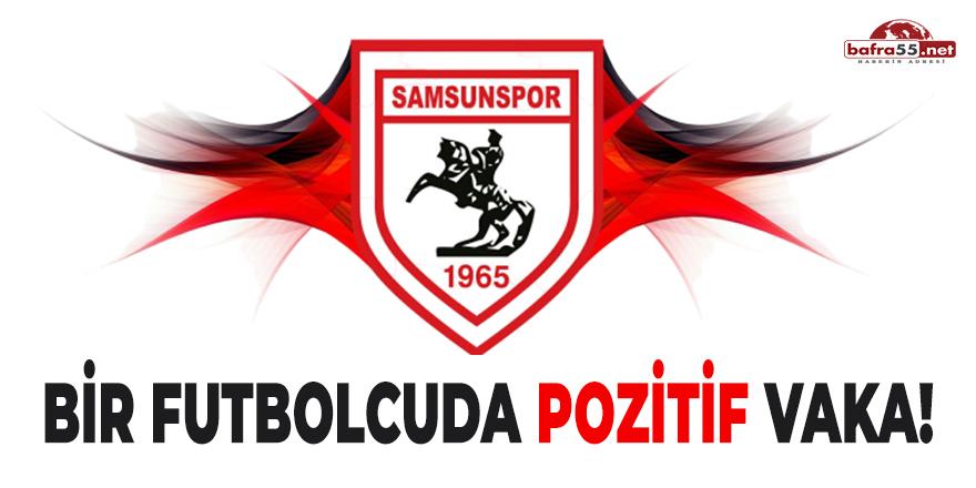 Samsunspor'da Bir Futbolcuda Pozitif Vaka!