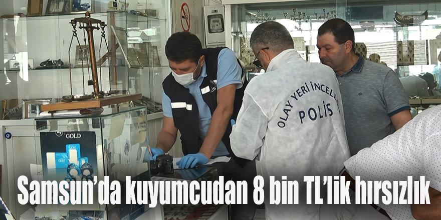 Samsun'da kuyumcudan 8 bin TL'lik hırsızlık