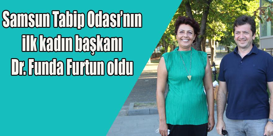 Samsun Tabip Odası'nın ilk kadın başkanı Dr. Funda Furtun oldu