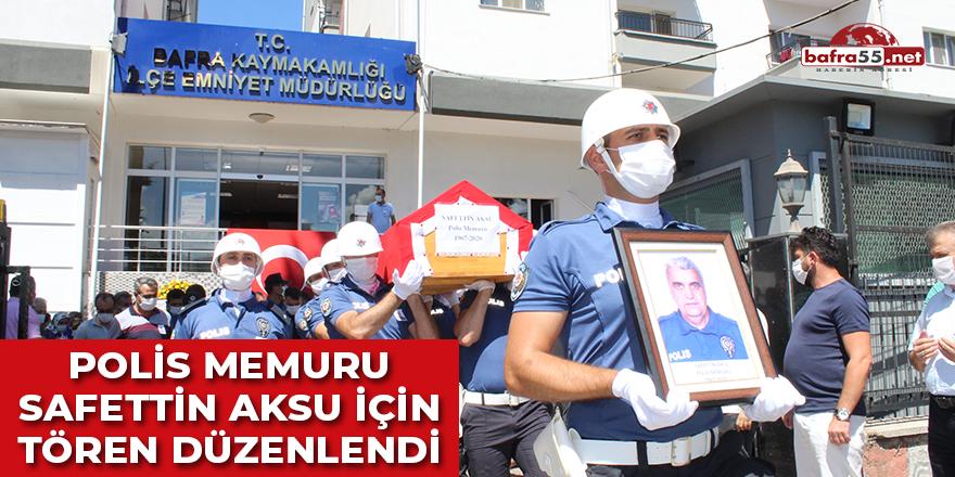 Polis Memuru Safettin Aksu İçin Tören Düzenlendi
