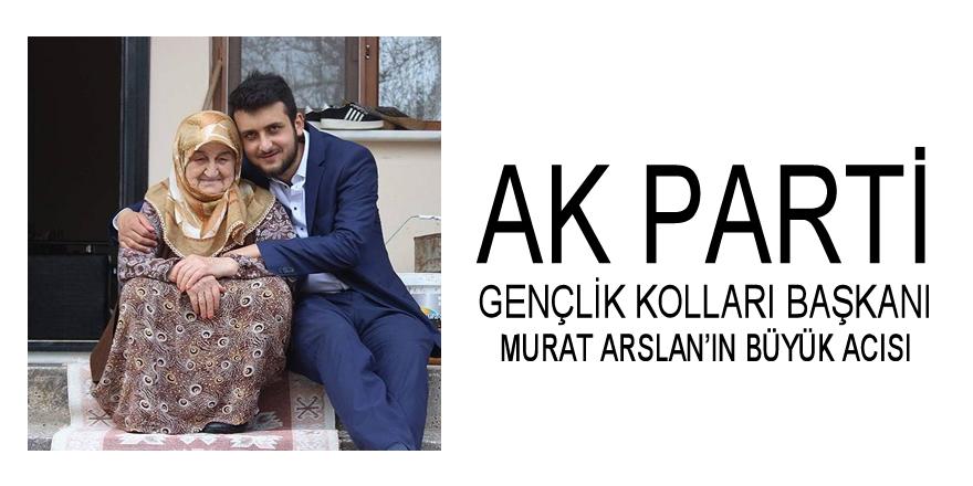 Murat Arslan'ın Büyük Acısı