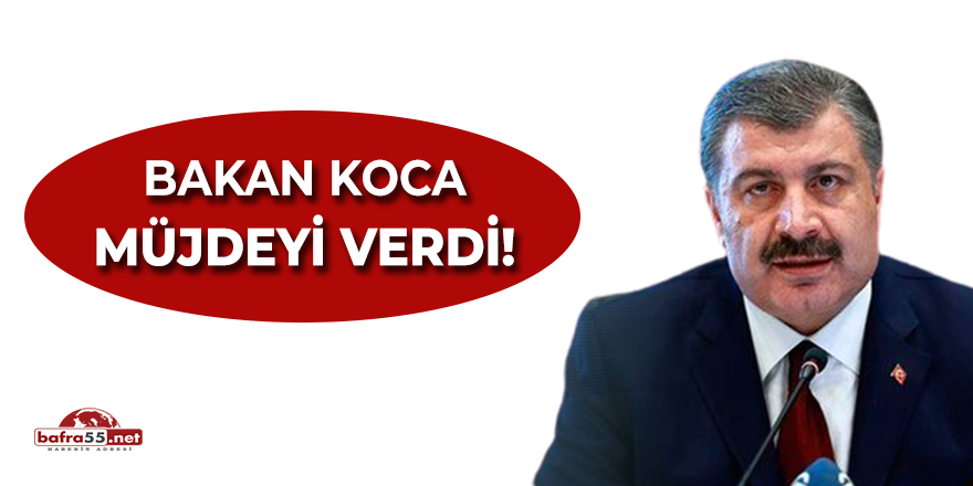 Bakan Koca Müjdeyi Verdi!